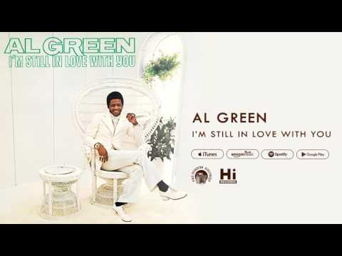 Al Green - I'm Still In Love With You (Official Audio)