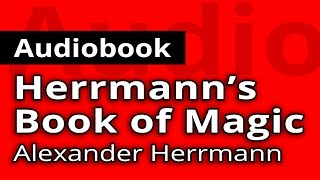 Herrmann's Book of Magic by Alexander HERRMANN - Free FULL Audiobook