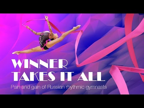 Winner Takes it All: Pain and Gain of Russian Rhythmic Gymnasts (видео)