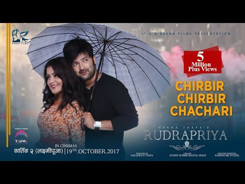 Chirbir Chirbir Chachari - Rudrapriya - Music - New Nepali Movie