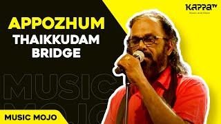 Video Appozhum - Thaikkudam Bridge - Music Mojo Season 3 - Kappa TV MP3, 3GP, MP4, WEBM, AVI, FLV Desember 2018