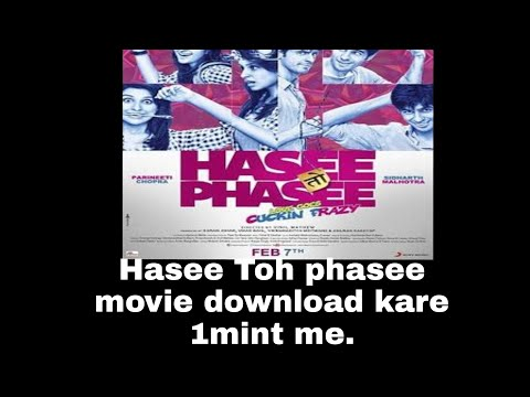 Hasee toh phasee movie download wep said.