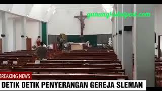 Video DETIK DETIK PENYERANGAN JEMAAT  GEREJA St. Lidwina Dk. Jambon Trihanggo Gamping Sleman MP3, 3GP, MP4, WEBM, AVI, FLV Mei 2018