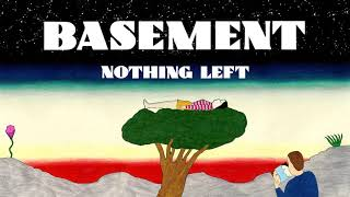 Basement: Nothing Left (Official Audio)