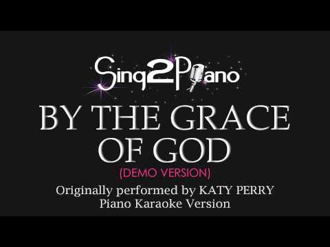 By the Grace of God (Piano Karaoke Version) Katy Perry