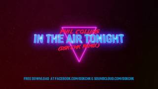 Phil Collins - In The Air Tonight (DSK CHK Remix)