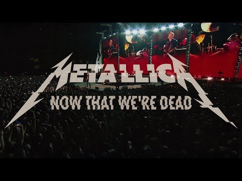 Metallica - Now That We're Dead (Official Music Video II)