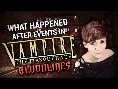 What happened after events in Vampire Bloodlines? CANON ENDING, NPCS AND STORY