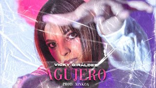 VICKY GIRÁLDEZ – «Agujero»
