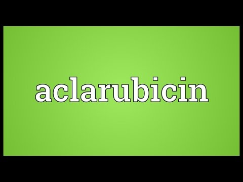 Aclarubicin Meaning