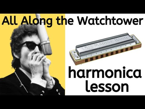 'All Along the Watchtower' Bob Dylan - Harmonica Lesson