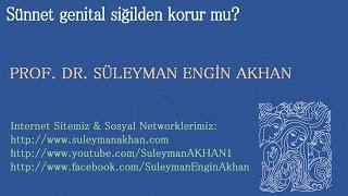 Sünnet genital siğilden korur mu? - Prof. Dr. Süleyman Engin Akhan