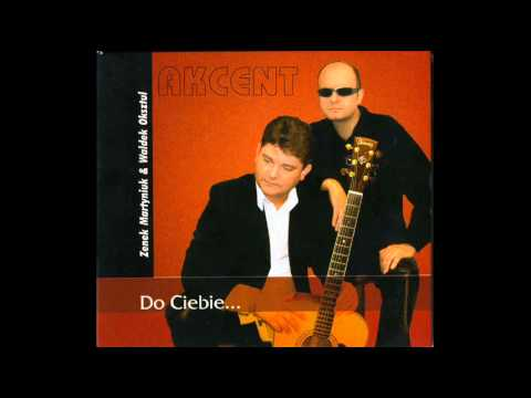 AKCENT - Do Ciebie (audio)