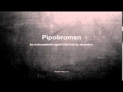 Medical vocabulary: What does Pipobroman mean