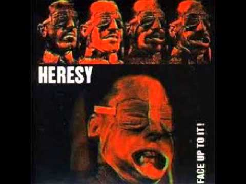 heresy - 01. Consume 0:00 02. Face Up To It 1:18 03. Too Close To Home 2:10 04. Flowers In Concrete 4:44 05. Belief 7:38 06. Network Of Friends 8:33 07. When Unity Be...