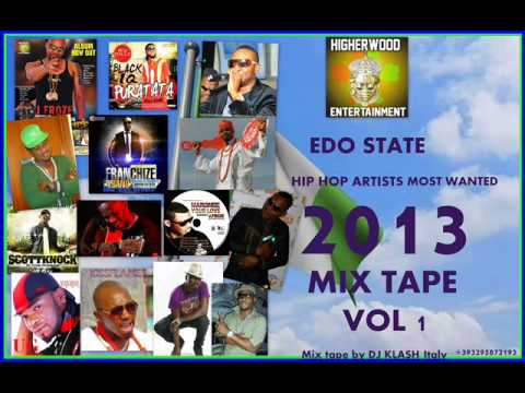 Edo Hip Hop Artists Most Wanted Mixtape 2013 Vol 1 [By DJ Klash]..