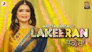 Video Arpita Bansal - Lakeeran | Kulldeep Sandhu | Latest Punjabi Song 2018 MP3, 3GP, MP4, WEBM, AVI, FLV Maret 2018