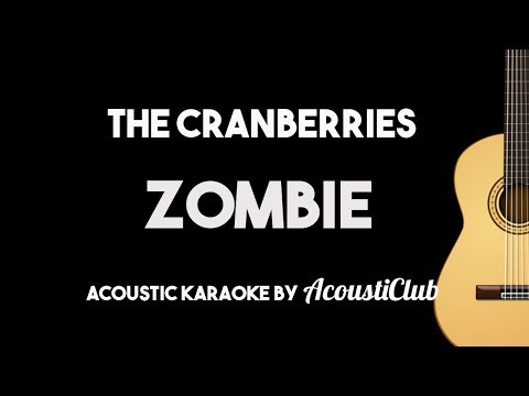 Zombie - The Cranberries (Acoustic Guitar Karaoke Version)