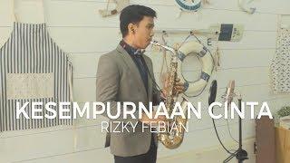 Video Kesempurnaan Cinta (Rizky Febian) - Alto Saxophone Cover by Desmond Amos MP3, 3GP, MP4, WEBM, AVI, FLV Desember 2018