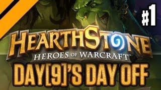 Day[9]'s Day Off - Hearthstone - Heroes of Warcraft - P1