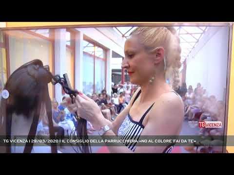 TG VICENZA | 29/03/2020 | IL CONSIGLIO DELLA PARRUCCHIERA:«NO AL COLORE 'FAI DA TE'»