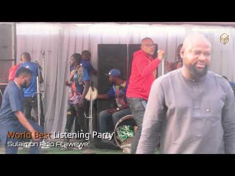 Sulaimon Adio Atawewe - Exclusive (world Best) Album Listening Party
