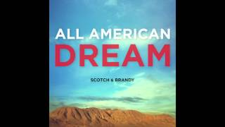 Video Scotch & Brandy | All American Dream MP3, 3GP, MP4, WEBM, AVI, FLV November 2018
