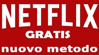 COME AVERE NETFLIX GRATIS NUOVO METODO (FUNZIONA)