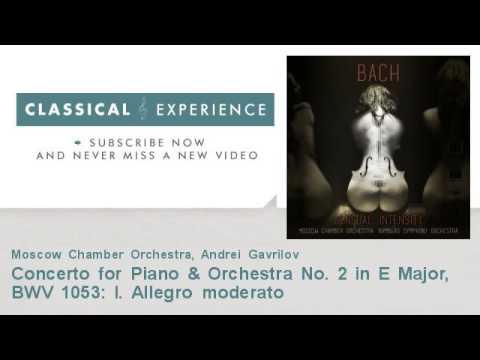 Johann Sebastian Bach : Concerto for Piano & Orchestra No. 2 in E Major, BWV 1053: I. Allegro modera