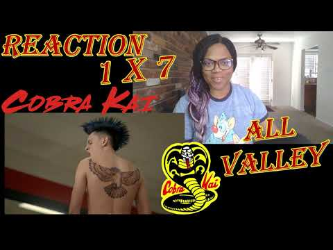 Cobra Kai Reaction 1 x 7 'All Valley' | by Tracey 26