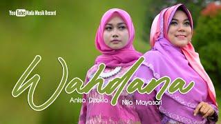 Video Nada Religi - Wahdana - Anisa Dzakia feat Nila Mayasari MP3, 3GP, MP4, WEBM, AVI, FLV September 2019