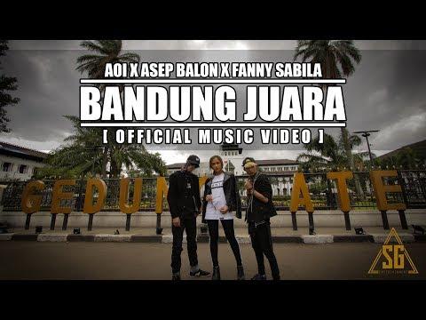 AOI X ASEP BALON X FANNY SABILA - BANDUNG JUARA (Official Music Video) [PROD. BY AOI]