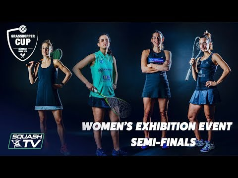 Squash: Women's Exhibition Event - Semi-Finals - Grasshopper Cup 2019