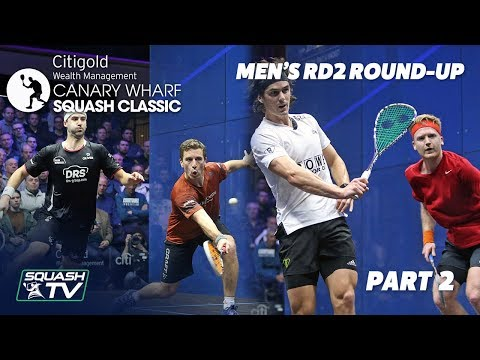 Squash: Canary Wharf Classic - Rd 2 Roundup [Pt. 2]