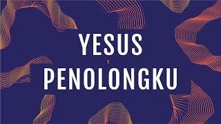 JPCC Worship - Yesus Penolongku  (Official Lyrics Video)