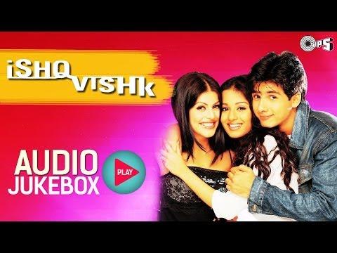 Ishq Vishk Jukebox - Full Album Songs   Shahid, Amrita, Shenaz, Anu Malik
