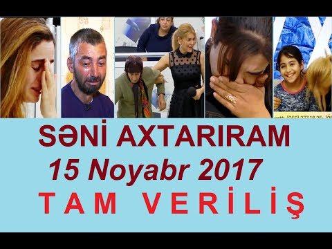 Seni axtariram 15.11.2017 Tam verilis / Seni axtariram 15 noyabr 2017 (видео)