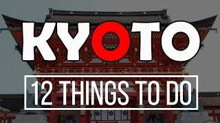 Kyoto Japan  city photo : 12 Things To Do in Kyoto, Japan (Kyoto Travel Guide)