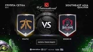 Fnatic vs BOOM ID, The International SEA QL [4ce, Lex]