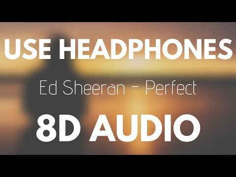 Ed Sheeran - Perfect (8D AUDIO)