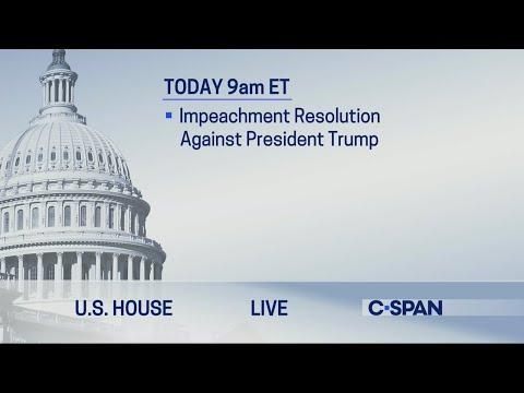U.S. House: Debate on Impeachment Resolution Against President Trump