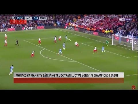 Tin Thể Thao 24h Hôm Nay (7h -15/3): Monaco vs Man City - Muốn Bắt Cọp Phải Vào Hang Cọp - Thời lượng: 5:04.
