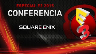 Punto.Gaming! TV Edición Especial E3 2015 - Conferencia SQUARE ENIX