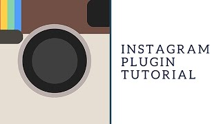 Instagram Plugin Tutorial