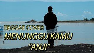 Video Menunggu Kamu - Anji SKA/REGGAE COVER BY VINISOKICOVER MP3, 3GP, MP4, WEBM, AVI, FLV Maret 2018