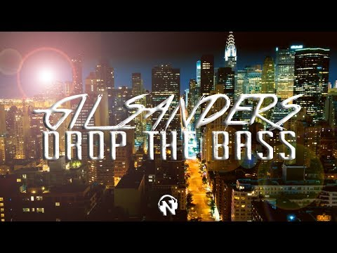 Gil Sanders – Drop The Bass