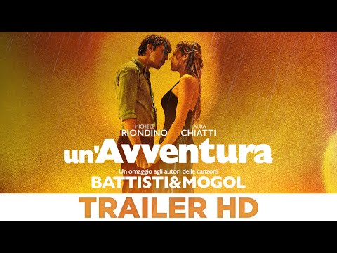 Preview Trailer Un'Avventura, trailer ufficiale