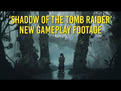 'Shadow of the Tomb Raider' new 4K gameplay footage