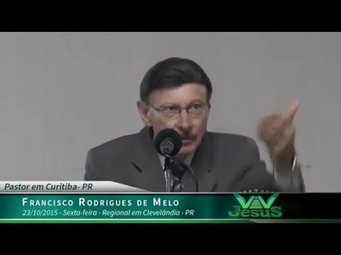 23.10.15 Pastor Francisco R. de Melo - Encontro Reginal Clevelândia - PR