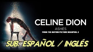Video Céline Dion - Ashes Lyrics español/inglés (Deadpool 2 OST) MP3, 3GP, MP4, WEBM, AVI, FLV Juli 2018